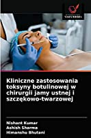 Kliniczne zastosowania toksyny botulinowej w chirurgii jamy ustnej i szczękowo-twarzowej
