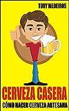 Cerveza Casera: Cómo Hacer Cerveza Artesana