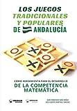 Los juegos tradicionales y populares de Andalucía como herramienta para el desarrollo de la competencia matemática