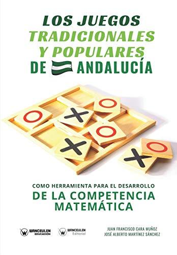 Los juegos tradicionales y polares de Andalucía como herramienta para el desarrollo...