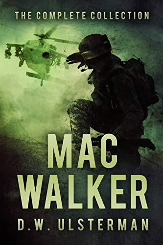 MAC WALKER: The Complete Mac Walker Collection by [D.W. Ulsterman]