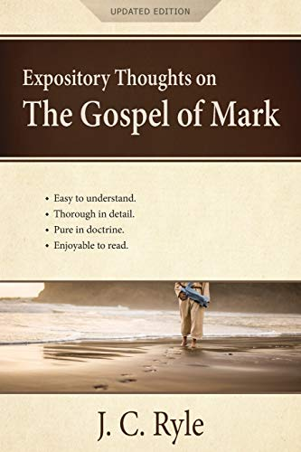 Expository Thoughts on the Gospel of Mark: A Commentary
