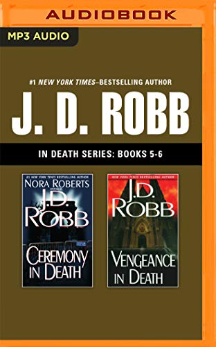 J. D. Robb: In Death Series, Books 5-6: Ceremony in Death, Vengeance in Death