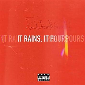 It Rains, It Pours