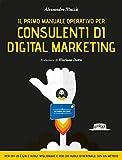 il primo manuale operativo per consulenti di digital marketing
