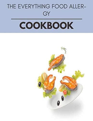 The Everything Food Allergy Cookbook: Perfectly Portioned...