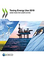 Taxing Energy Use 2019 Using Taxes for Climate Action