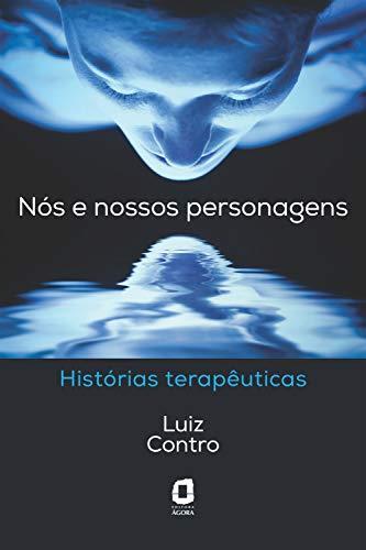 NÓS E NOSSOS PERSONAGENS: HIstórias terapêuticas (Portuguese Edition)