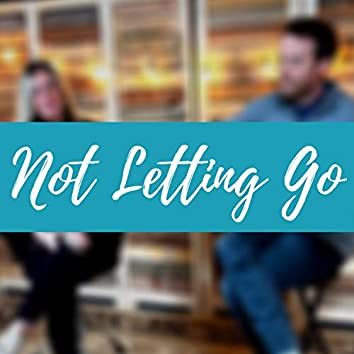 Not Letting Go (feat. Luke Stanage)