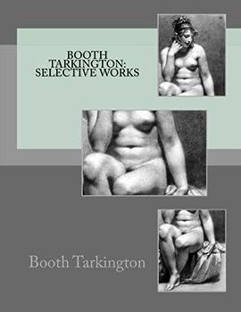 Paperback Booth Tarkington: Selective Works Book