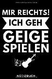 MIR REICHTS! ICH GEH GEIGE SPIELEN NOTIZBUCH: A5 Notizbuch KARIERT für Violinisten   Geige Violine Buch   Geigenbuch für Anfänger Erwachsene Kinder   Violinenspieler   Geigenbuch  ...