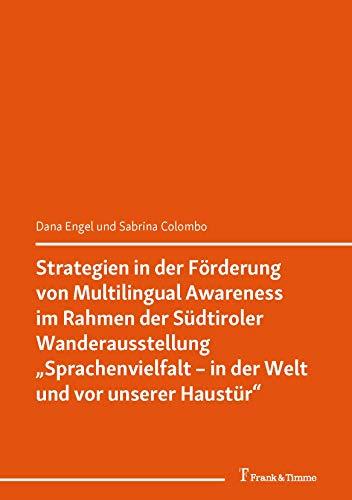 """Strategien in der Förderung von Multilingual Awareness im Rahmen der Südtiroler Wanderausstellung """"Sprachenvielfalt – in der Welt und vor unserer Haustür"""" (Sprachen lehren – Sprachen lernen 6)"""