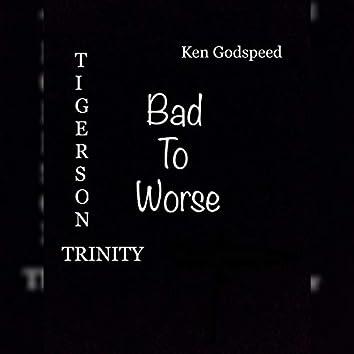 Bad To Worse (feat. Ken Godspeed)