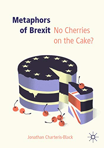 Metaphors of Brexit: No Cherries on the Cake? (English Edition)