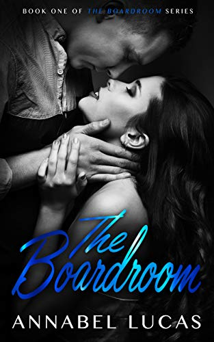 Book: The Boardroom - Book One of The Boardroom Series by Annabel Lucas