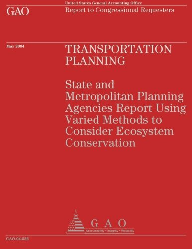 Transportation Planning: State and Metropolitan Planning Agencies Report Using Varied Methods to Con