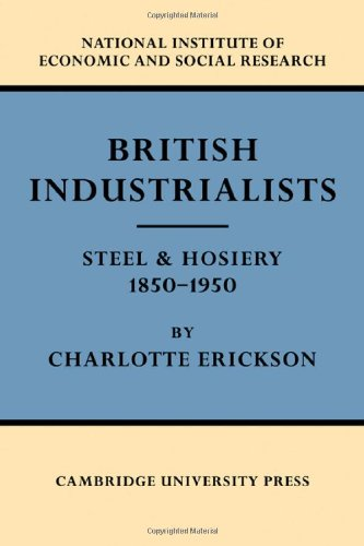 British Industrialists: Steel and Hosiery 1850–1950