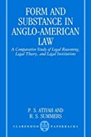 Form and Substance in Anglo-American Law: A Comparative Study in Legal Reasoning, Legal Theory, and Legal Institutions (Clarendon Paperbacks) by P. S. Atiyah Robert S. Summers(1991-09-12)