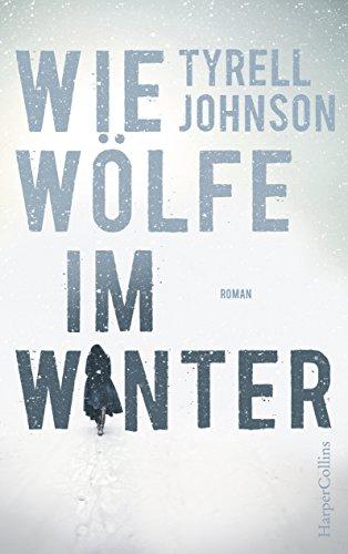 Wie Wölfe im Winter: Thriller