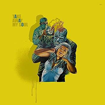 Take Away My Soul (feat. T-Dinero)