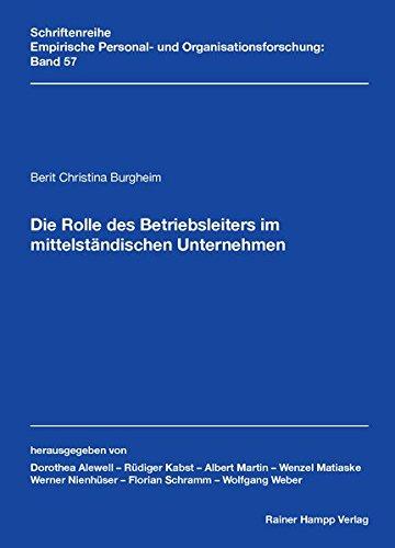 Die Rolle des Betriebsleiters im mittelständischen Unternehmen (Empirische Personal- und Organisationsforschung)