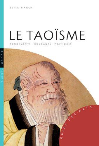 Le Taoïsme: Fondements-courants-pratiques