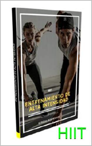 HIIT: ENTRENAMIENTO DE ALTA INTENSIDAD (Entrena con Sergio nº 1)