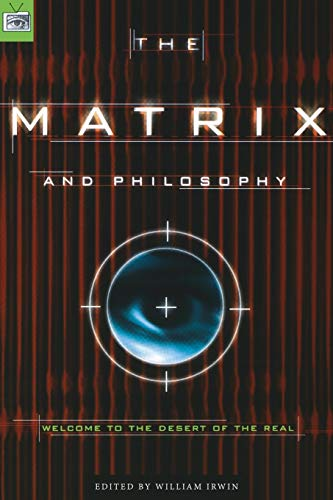 Compare Textbook Prices for The Matrix and Philosophy: Welcome to the Desert of the Real Popular Culture and Philosophy, 3 1st Edition ISBN 9780812695021 by Irwin, William