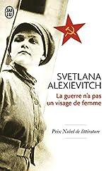 La guerre n'a pas un visage de femme de Svetlana Alexievitch