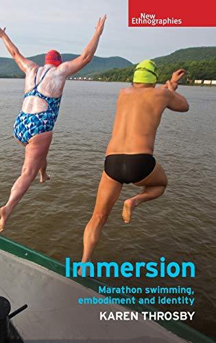 Immersion: Marathon Swimming, Embodiment and Identity (New Ethnograpies)