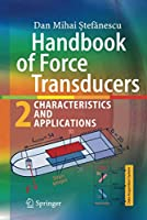 Handbook of Force Transducers: Characteristics and Applications