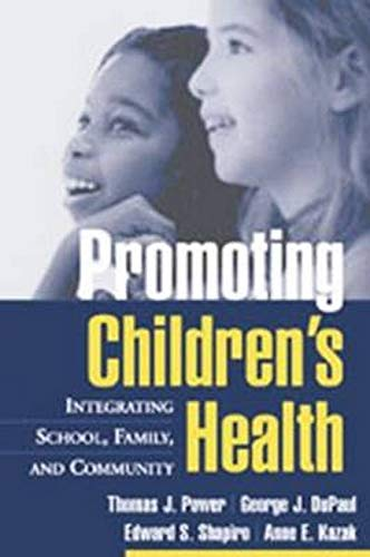 Promoting Children's Health: Integrating School, Family, and Community