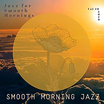 Jazz for Smooth Mornings, Vol. 10