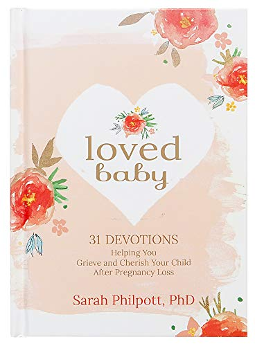 Loved Baby: 31 Devotions Helping You Grieve and Cherish Your Child after Pregnancy Loss (Hardcover)