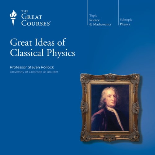 Great Ideas of Classical Physics audiobook cover art