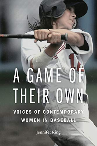 Compare Textbook Prices for A Game of Their Own: Voices of Contemporary Women in Baseball Illustrated Edition ISBN 9781496205988 by Ring, Jennifer