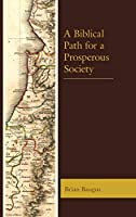 A Biblical Path for a Prosperous Society