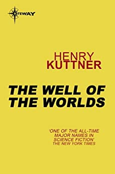 The Well of the Worlds by [Henry Kuttner]