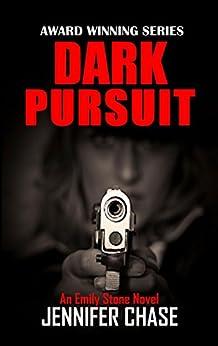Dark Pursuit (Emily Stone Series Book 5) by [Jennifer Chase]