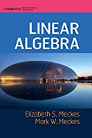 Linear Algebra (Cambridge Mathematical Textbooks)