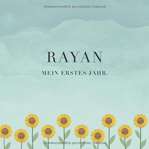 Rayan Mein erstes Jahr: Baby Tagebuch I Babyalbum I Erinnerungsalbum I Eintragealbum I Kinderbuch I Babybuch I Perfektes Babyshower oder Babyparty Geschenk für die Geburt von Rayan