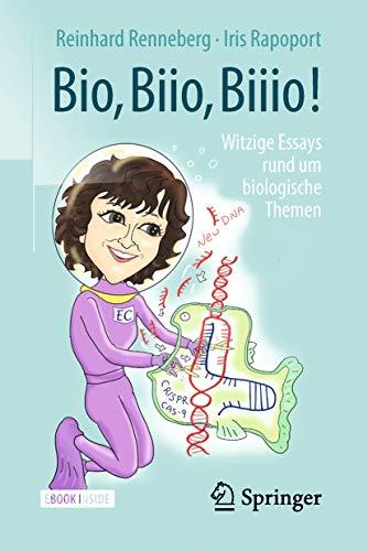 Bio, Biio, Biiio!: witzige Essays rund um biologische Themen
