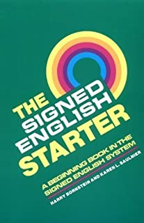 The Signed English Starter by Bornstein, Harry Published by Gallaudet University Press 1st (first) edition (1984) Paperback