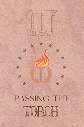 Passing the Torch: A Fill In Recipe Book for Passing to Younger Generations/Cook Book Baking Book Recipe Book Gifts for Grandma Mother's Day Gift for Kids