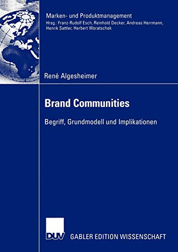 Brand Communities: Begriff, Grundmodell und Implikationen (Marken- und Produktmanagement)