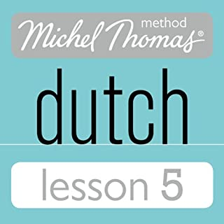 Michel Thomas Beginner Dutch, Lesson 5                   By:                                                                                                                                 Cobie Adkins-de Jong,                                                                                        Els Van Geyte                               Narrated by:                                                                                                                                 Cobie Adkins-de Jong,                                                                                        Els Van Geyte                      Length: 1 hr and 7 mins     Not rated yet     Overall 0.0