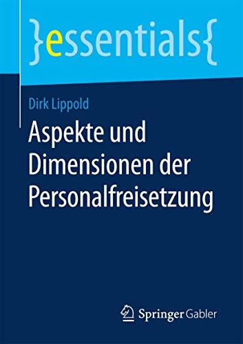 Aspekte und Dimensionen der Personalfreisetzung (essentials)