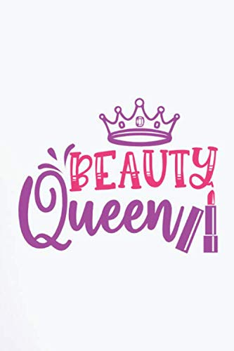Beauty Queen: Lined Notebook / Journal Gift , 110 Pages 6x9 Soft Cover, Matte Finish , For College Students,Moms,Kids,Teens …