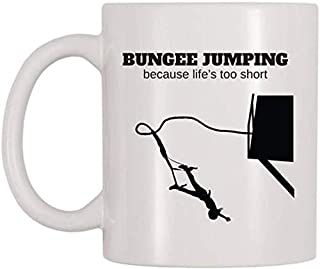 - Bungee Jumping, Because Life's Too Short Mug, Adventure, Thrills, Excitement, Yolo Themed Cup, Gift For Adrenaline Junkies, 11oz Ceramic Coffee Mug/Cup, Gift Wrap Available