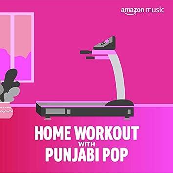 Home Workout with Punjabi Pop